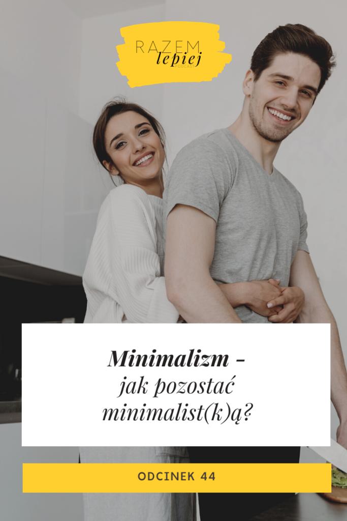 jak zostać minimalistą, minimalizm krok po kroku, minimalizm dla początkujących, jak wprowadzić minimalizm,